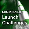 Minimizing launch challenges